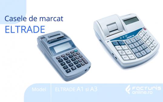 Casele de marcat ELTRADE A1 si A3